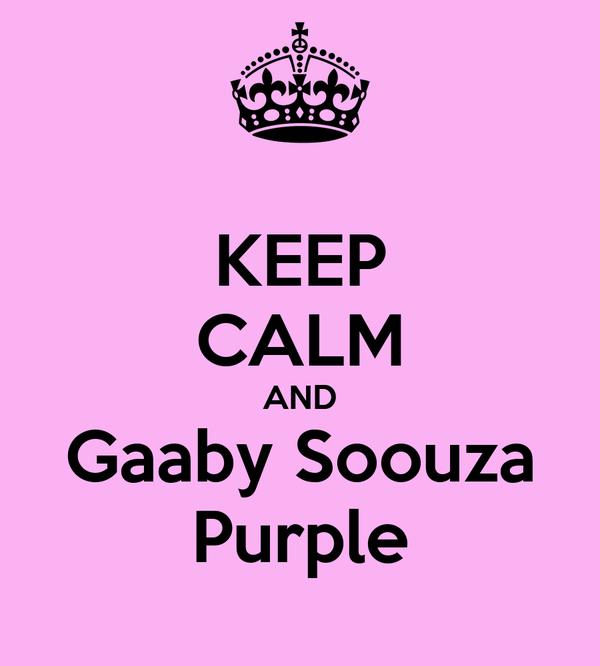 KEEP CALM AND Gaaby Soouza Purple