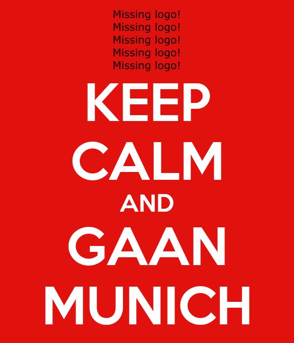KEEP CALM AND GAAN MUNICH