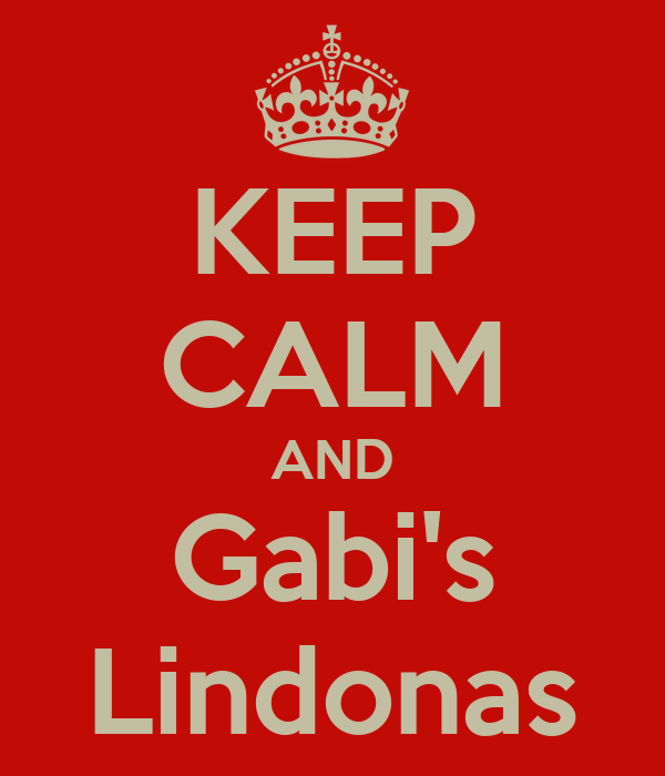 KEEP CALM AND Gabi's Lindonas