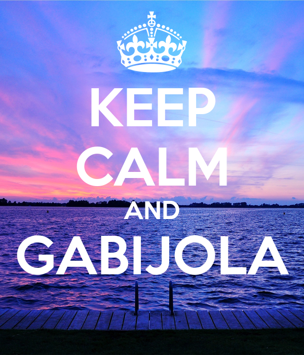 KEEP CALM AND GABIJOLA