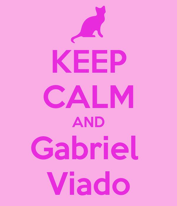 KEEP CALM AND Gabriel  Viado