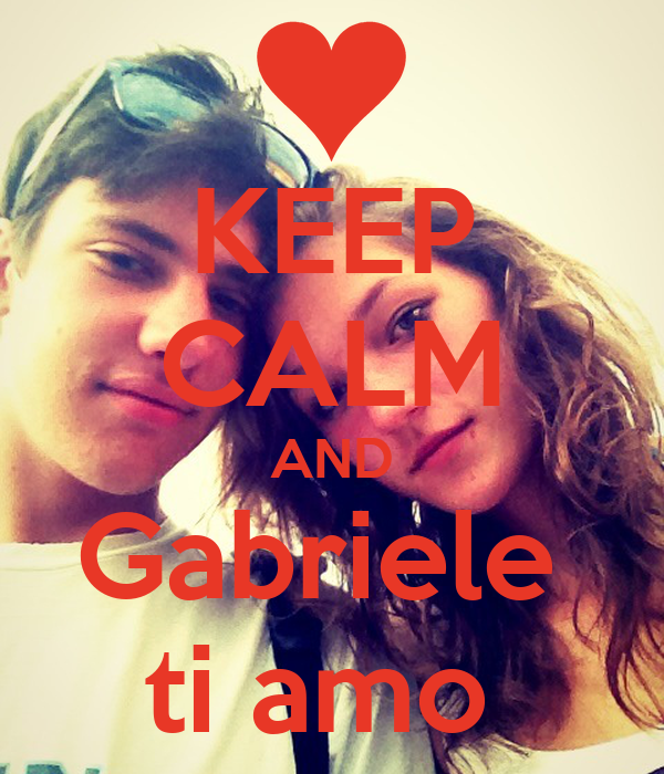KEEP CALM AND Gabriele  ti amo