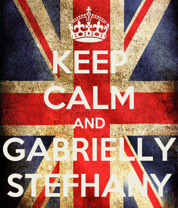 KEEP CALM AND GABRIELLY STEFHANY