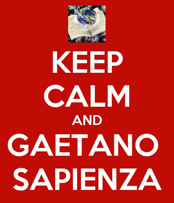 KEEP CALM AND GAETANO  SAPIENZA