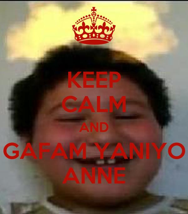 KEEP CALM AND GAFAM YANIYO ANNE