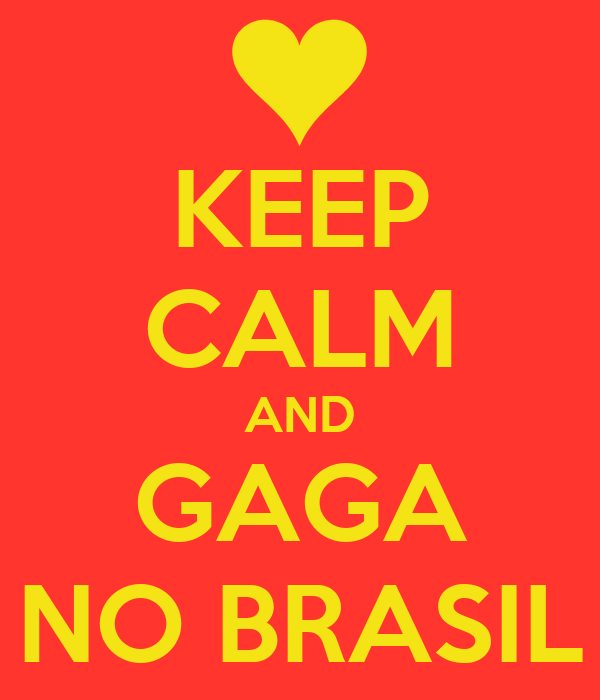 KEEP CALM AND GAGA NO BRASIL