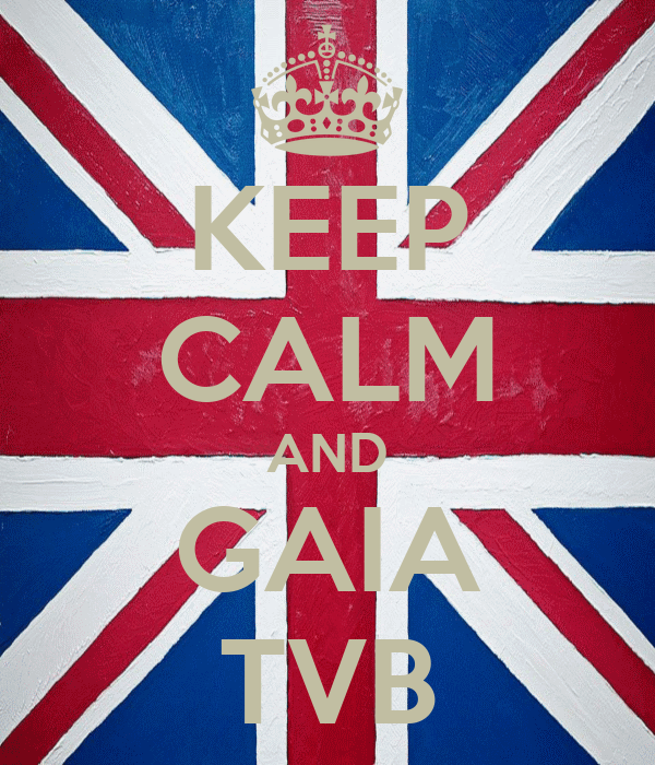 KEEP CALM AND GAIA TVB