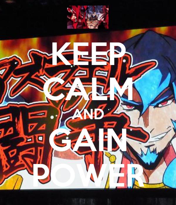 KEEP CALM AND GAIN POWER