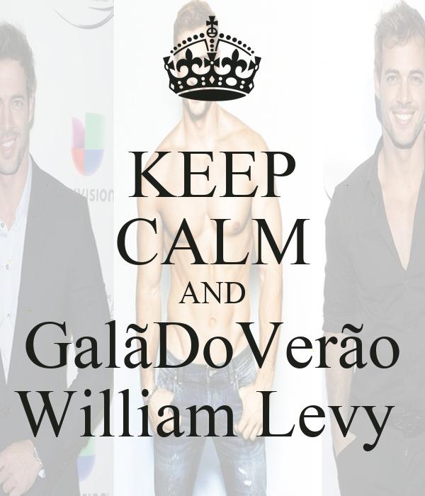 KEEP CALM AND GalãDoVerão William Levy