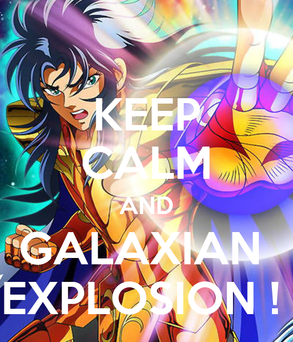 KEEP CALM AND GALAXIAN  EXPLOSION !
