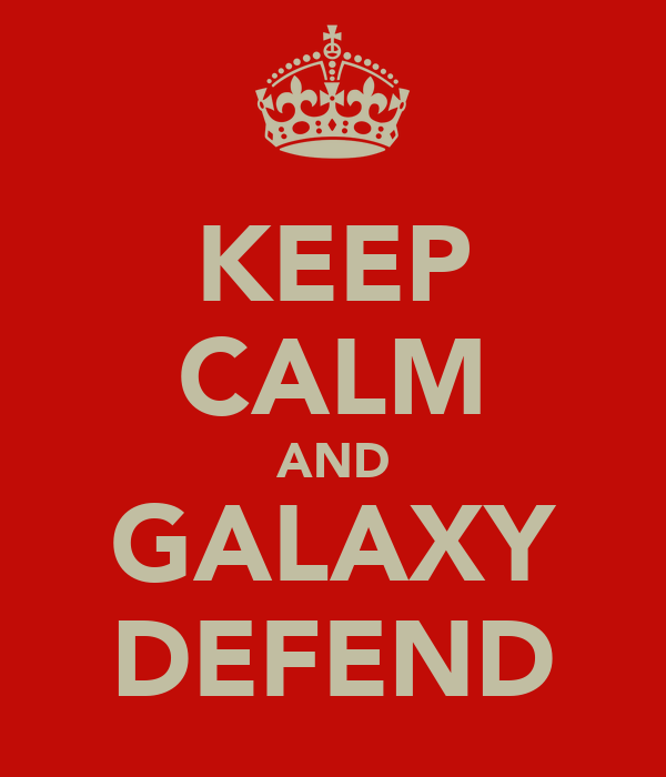 KEEP CALM AND GALAXY DEFEND