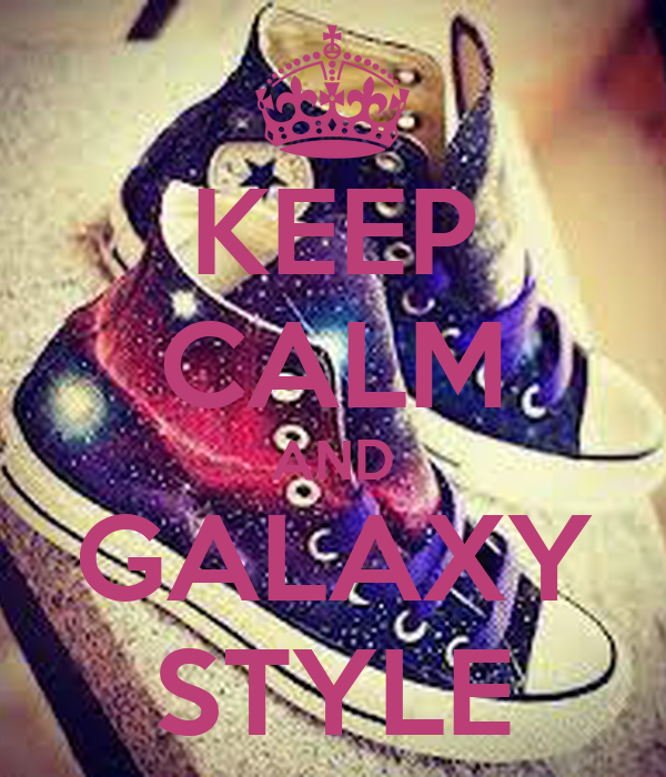 KEEP CALM AND GALAXY STYLE