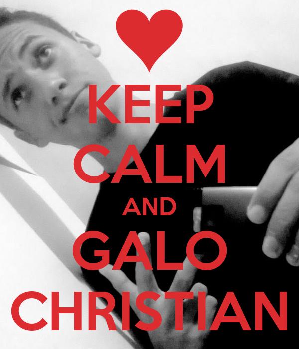 KEEP CALM AND GALO CHRISTIAN