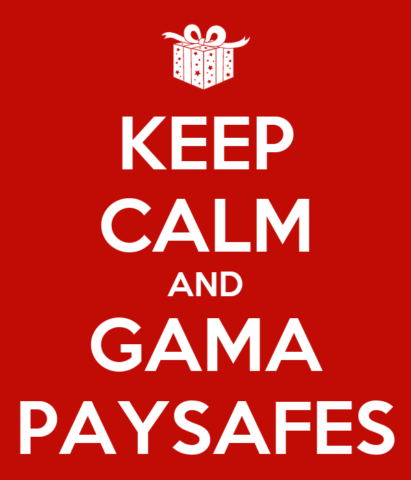 KEEP CALM AND GAMA PAYSAFES
