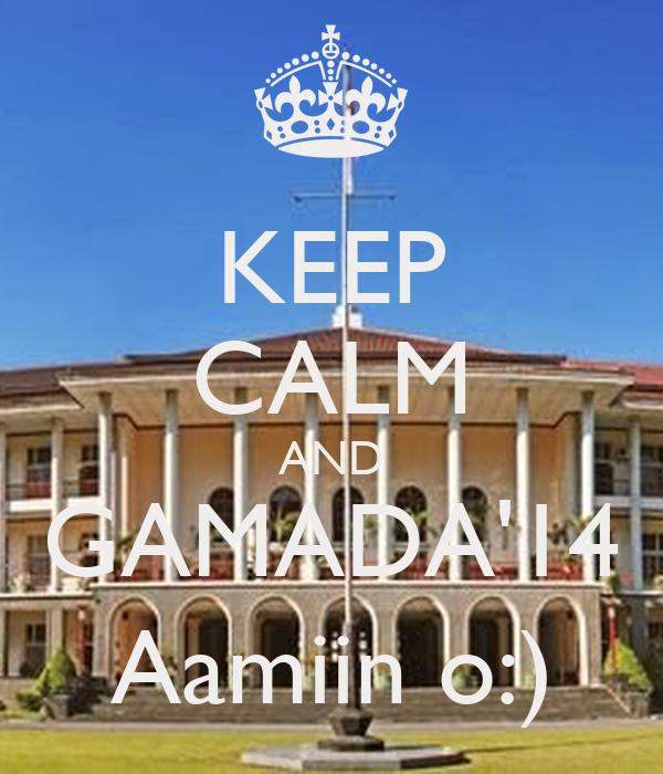 KEEP CALM AND GAMADA'14 Aamiin o:)