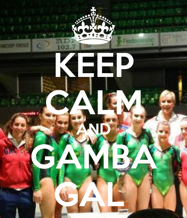 KEEP CALM AND GAMBA GAL