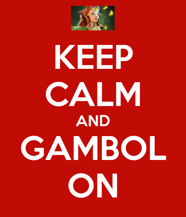 KEEP CALM AND GAMBOL ON