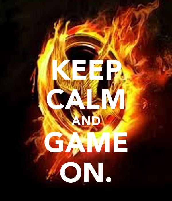 KEEP CALM AND GAME ON.