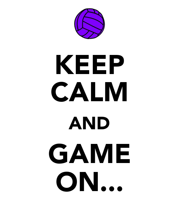KEEP CALM AND GAME ON...