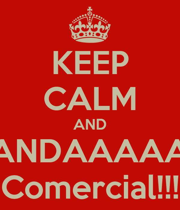 KEEP CALM AND GANDAAAAAA Comercial!!!