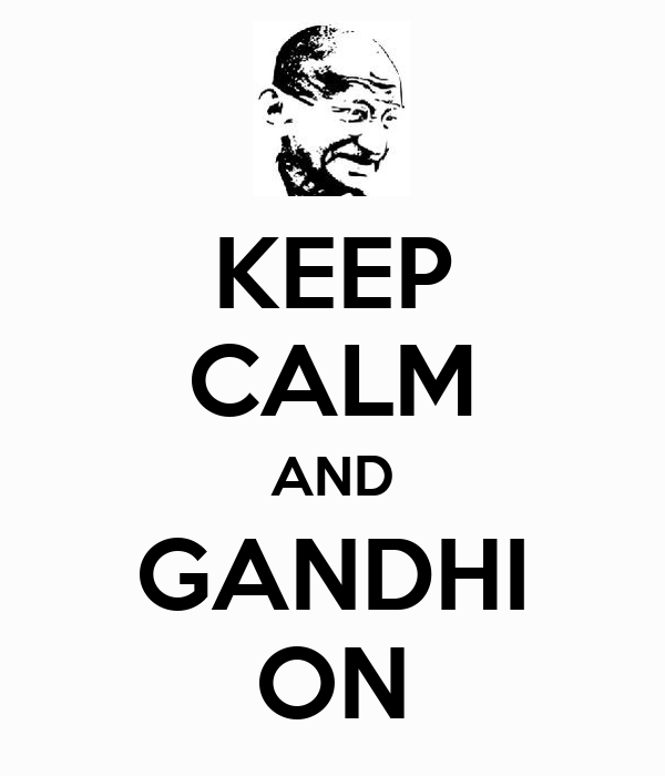 KEEP CALM AND GANDHI ON