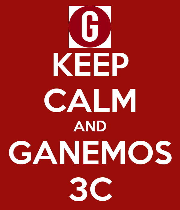 KEEP CALM AND GANEMOS 3C