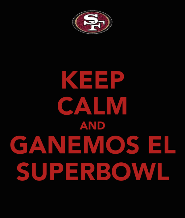 KEEP CALM AND GANEMOS EL SUPERBOWL