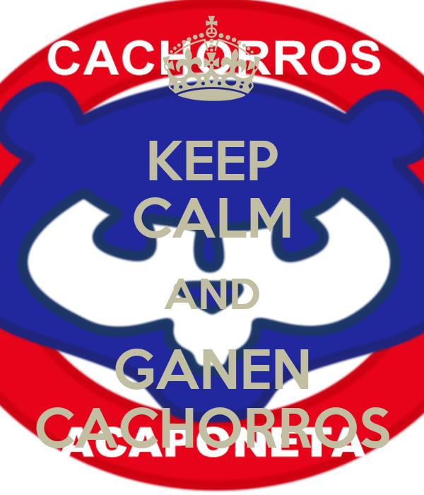 KEEP CALM AND GANEN CACHORROS