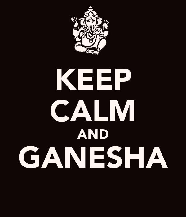 KEEP CALM AND GANESHA