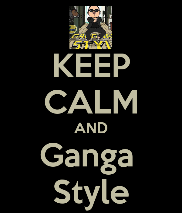 KEEP CALM AND Ganga  Style