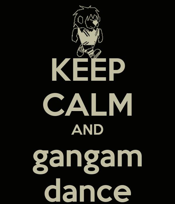 KEEP CALM AND gangam dance
