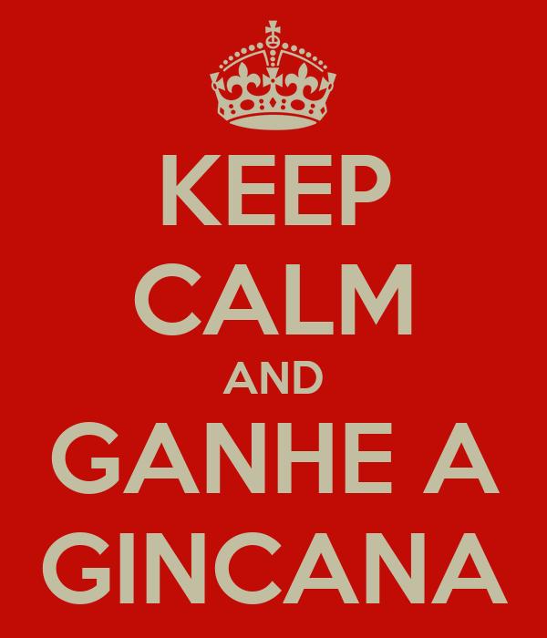 KEEP CALM AND GANHE A GINCANA