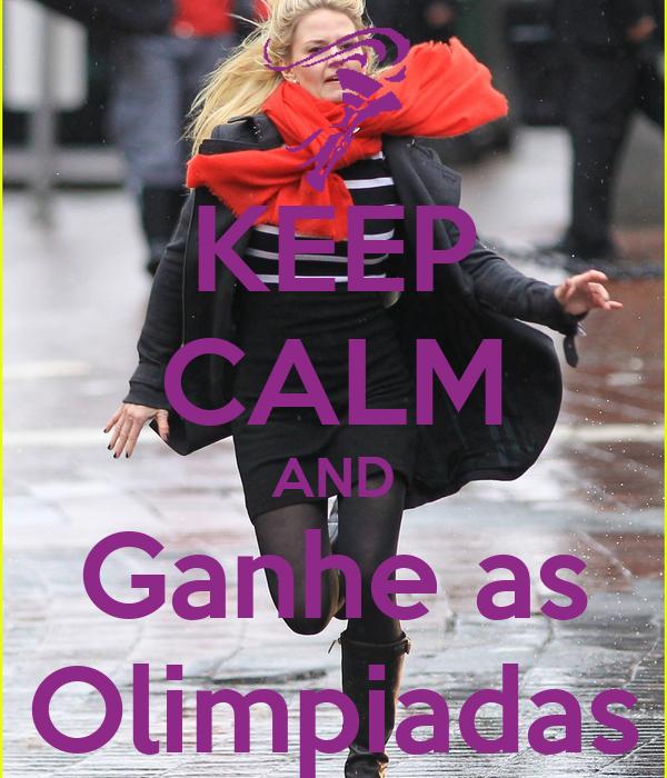 KEEP CALM AND Ganhe as Olimpiadas