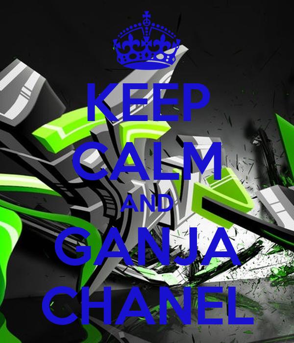 KEEP CALM AND GANJA CHANEL