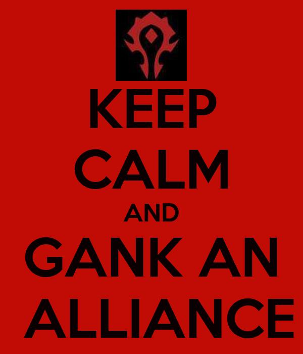 KEEP CALM AND GANK AN  ALLIANCE