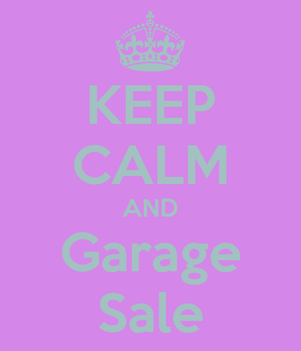 KEEP CALM AND Garage Sale