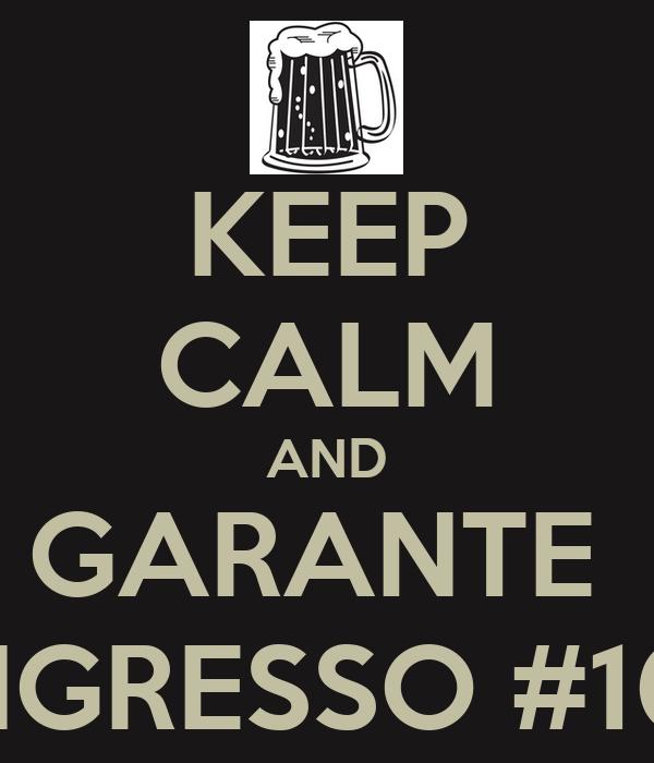 KEEP CALM AND GARANTE  TEU INGRESSO #100dias