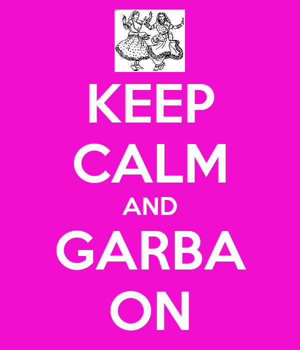 KEEP CALM AND GARBA ON