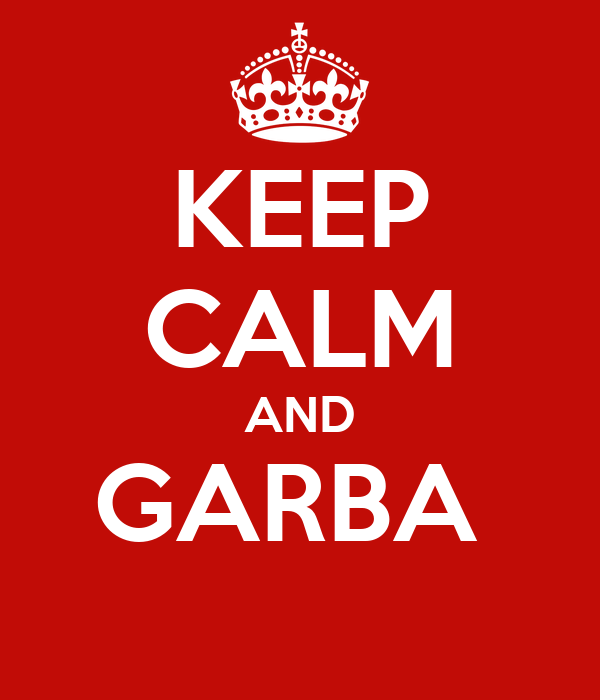 KEEP CALM AND GARBA