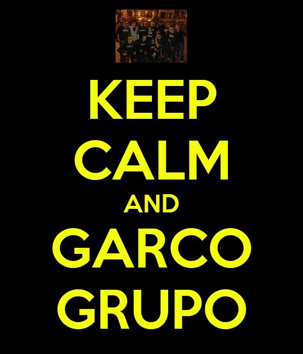 KEEP CALM AND GARCO GRUPO