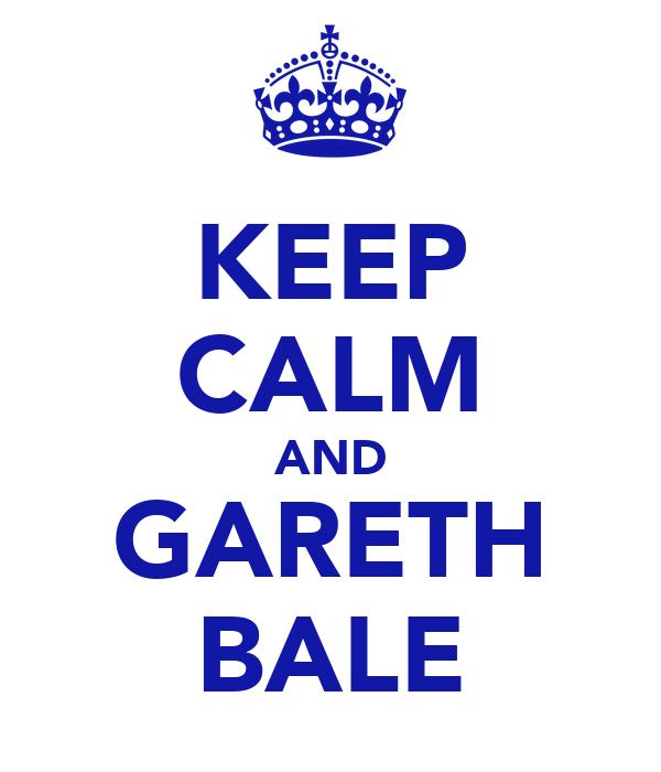 KEEP CALM AND GARETH BALE