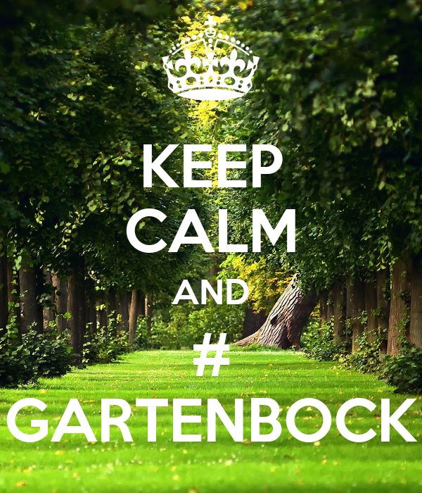 KEEP CALM AND # GARTENBOCK