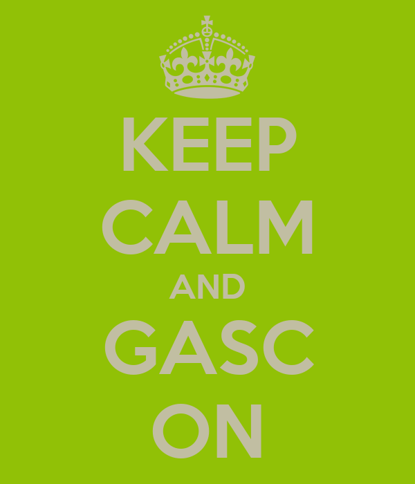 KEEP CALM AND GASC ON