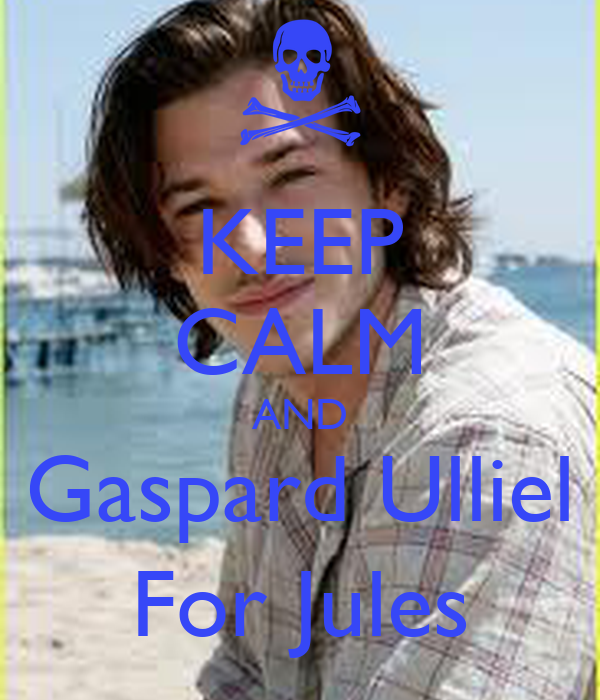 KEEP CALM AND Gaspard Ulliel For Jules