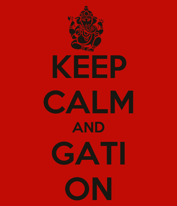 KEEP CALM AND GATI ON