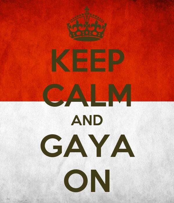 KEEP CALM AND GAYA ON