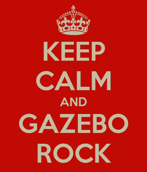 KEEP CALM AND GAZEBO ROCK