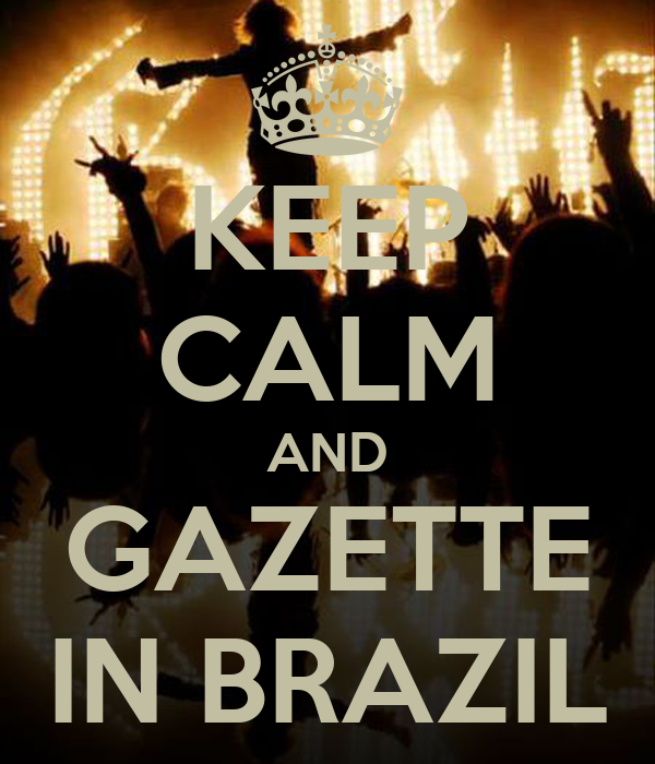 KEEP CALM AND GAZETTE IN BRAZIL