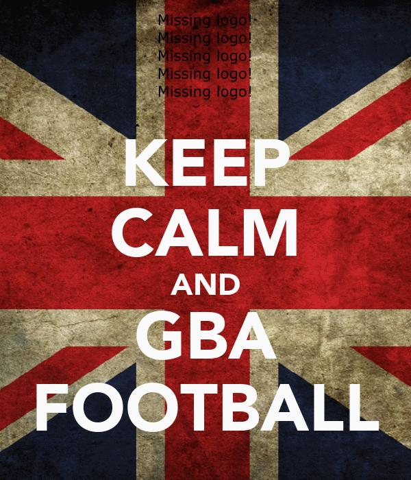KEEP CALM AND GBA FOOTBALL