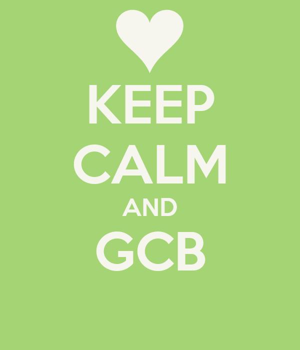 KEEP CALM AND GCB
